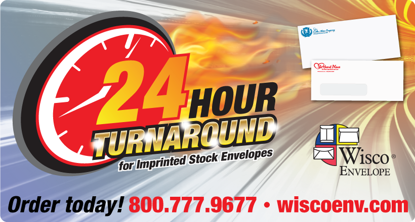 24 Hour Turnaround for Imprinted Stock Envelopes. Order today! 800.777.9677. wiscoenv.com